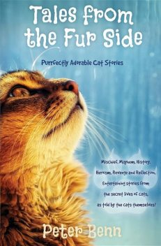 TALES FROM THE FUR SIDE, Peter Benn