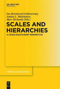 Scales and Hierarchies, Ina, Andrej L., Bornkessel-Schlesewsky, Malchukov, Marc Richards