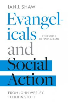 Evangelicals and Social Action, Ian Shaw