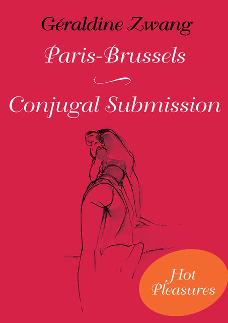 Paris-Brussels and Conjugal Submission, Géraldine Zwang