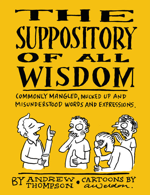 The Suppository of All Wisdom, Andrew Thompson