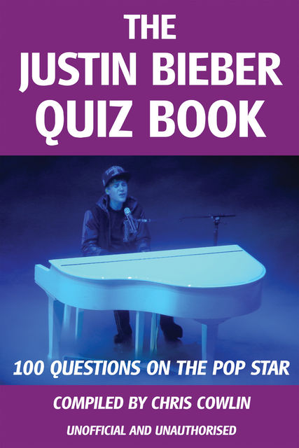 Justin Bieber Quiz Book, Chris Cowlin