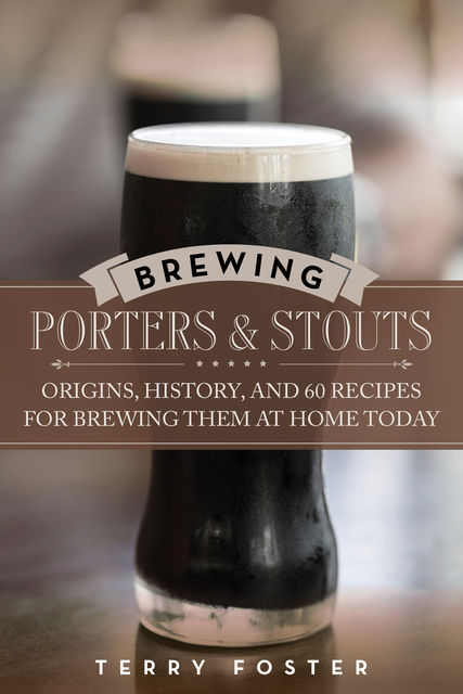 Brewing Porters and Stouts, Terry Foster