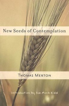 New Seeds of Contemplation, Sue Monk Kidd, Thomas Merton