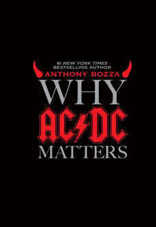 Why AC/DC Matters, Anthony Bozza