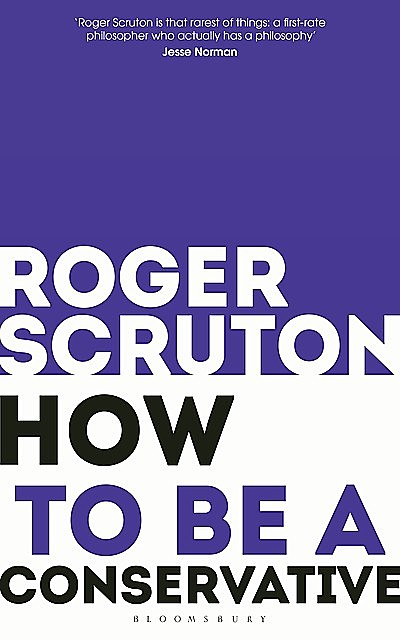 How to be a conservative, Roger Scruton