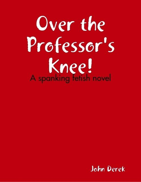 Over the Professor's Knee!, John Derek