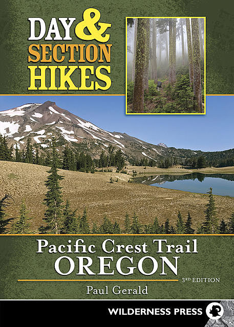 Day & Section Hikes Pacific Crest Trail: Oregon, Paul Gerald