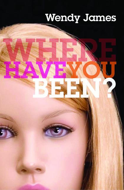 Where Have You Been?, Wendy James