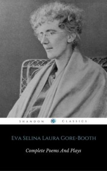 Complete Poems And Plays Of Eva Selina Laura Gore-Booth (ShandonPress), Shandonpress, Eva Selina Laura Gore-booth
