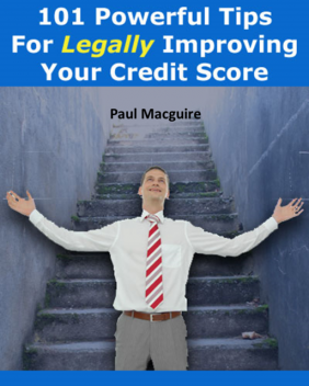 101 Powerful Tips for Legally Improving Your Credit Score, Eric Spencer