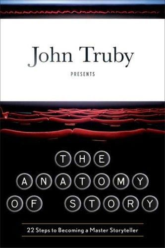 The Anatomy of Story, John Truby