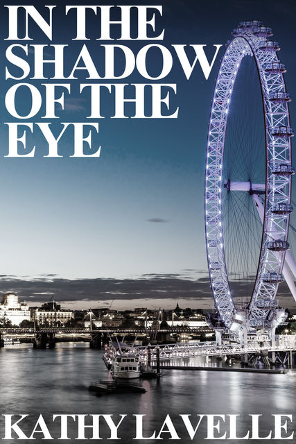 In the Shadow of the Eye, Kathy Lavelle