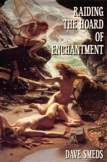 Raiding the Hoard of Enchantment, Dave Smeds