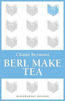 Berl Make Tea, Chaim Bermant