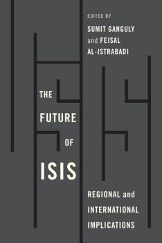 The Future of ISIS, Sumit Ganguly, Feisal al-Istrabadi
