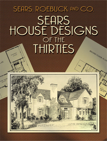 Sears House Designs of the Thirties, Co., Roebuck, Sears