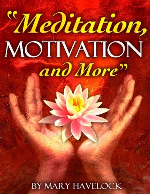 Meditation, Motivation and More, Mary Havelock