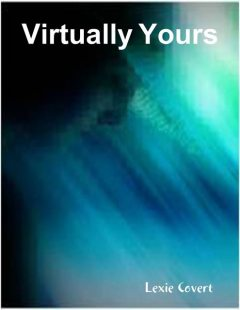 Virtually Yours, Lexie Covert