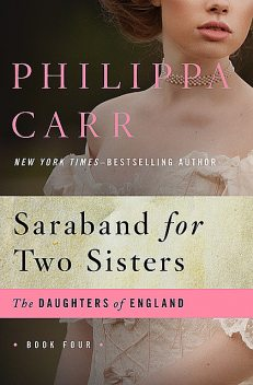Saraband for Two Sisters, Philippa Carr