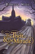 The Theft & the Miracle, Rebecca Wade