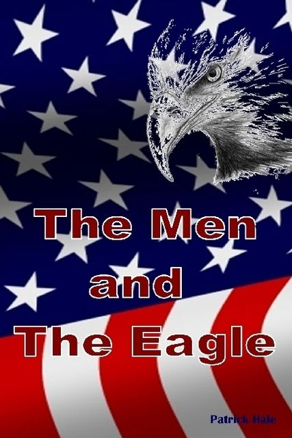 The Men and the Eagle, Patrick Hale