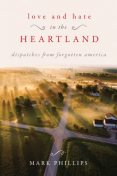 Love and Hate in the Heartland, Mark Phillips