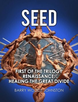 SEED: First of the Trilogy Renaissance, Barry Johnston