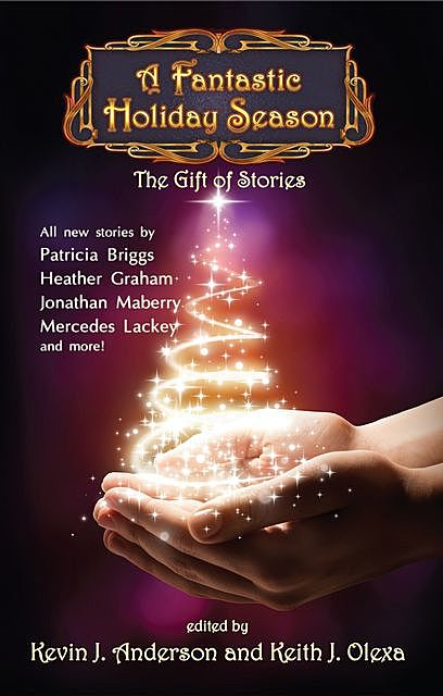 A Fantastic Holiday Season – The Gift of Stories, Kevin J.Anderson