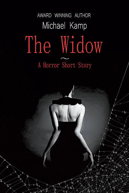 Short Story – The Widow, Michael Kamp