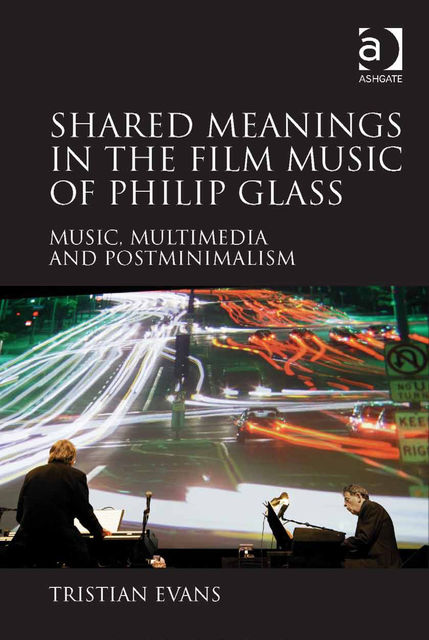 Shared Meanings in the Film Music of Philip Glass, Tristian Evans