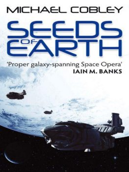 Seeds of Earth, Michael Cobley
