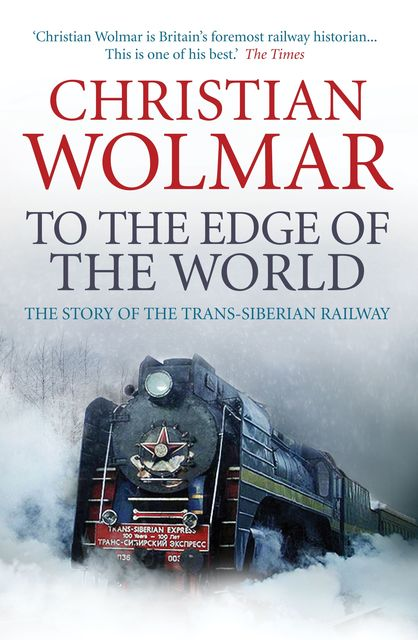 To the Edge of the World, Christian Wolmar