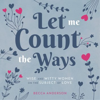 Let Me Count the Ways, Becca Anderson