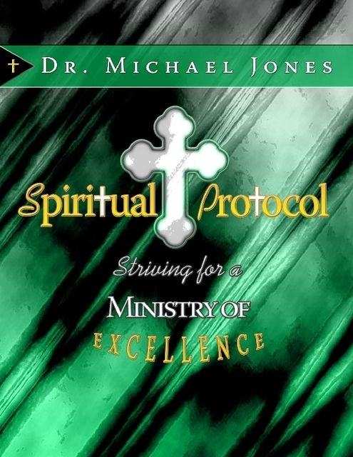 Spiritual Protocol Manual, Michael Jones