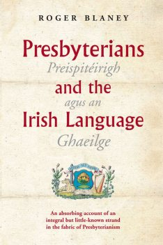 Presbyterians and the Irish Language, Roger Blaney