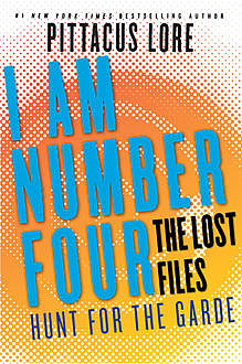 I Am Number Four: The Lost Files: Hunt for the Garde, Pittacus Lore