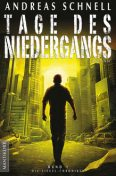 Tage des Niedergangs, Andreas Schnell