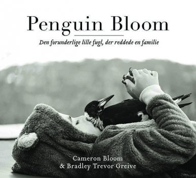 Penguin Bloom, Bradley Trevor Greive, Cameron Bloom