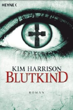 Harrison, Kim – Hollows 7 – Blutkind, jo