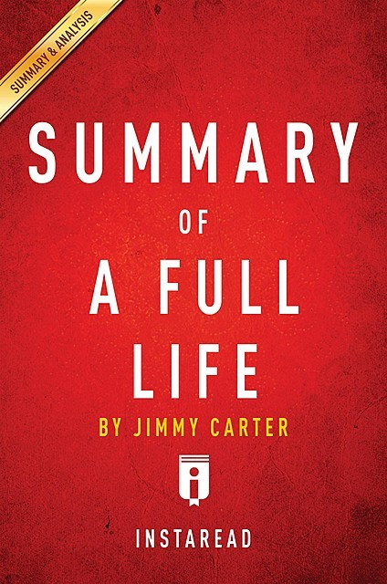 A Full Life by Jimmy Carter | Summary & Analysis, Instaread