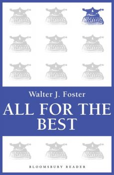All for the Best, Walter J.Foster