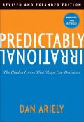 Predictably Irrational, Revised and Expanded Edition, Dan Ariely