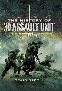 The History of 30 Assault Unit, Craig Cabell