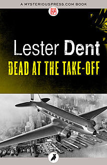 Dead at the Take-Off, Lester Dent