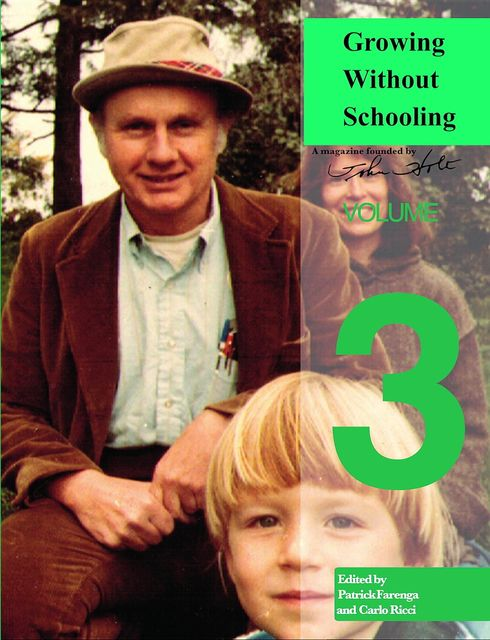 Growing Without Schooling: The Complete Collection, John Holt