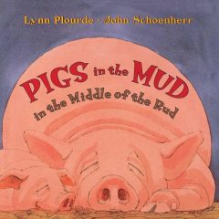 Pigs in the Mud in the Middle of the Rud, Lynn Plourde