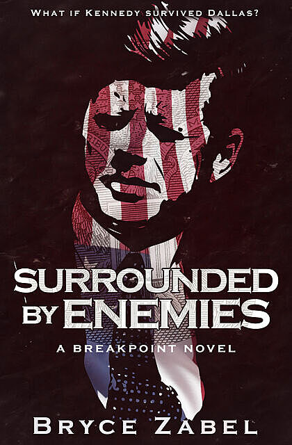 Surrounded by Enemies, Bryce Zabel
