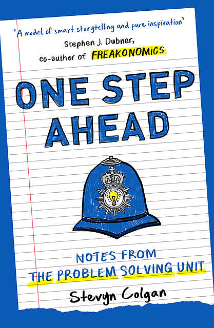 One Step Ahead: Notes from the Problem Solving Unit, Stevyn Colgan