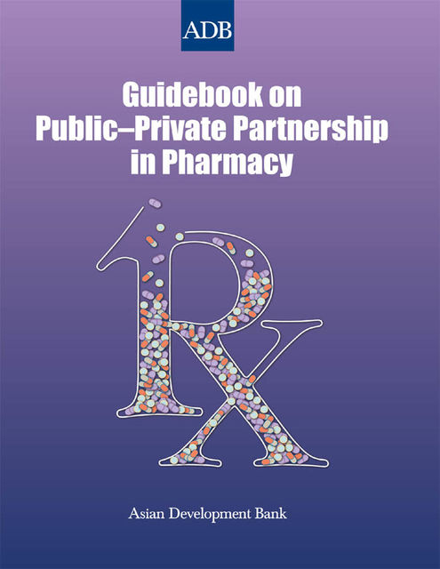 Guidebook on Public–Private Partnership in Pharmacy, Asian Development Bank